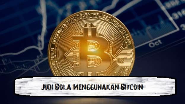Judi Bola Menggunakan Bitcoin