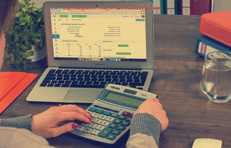 Tips Mengatur Keuangan Saat Menjalankan Usaha